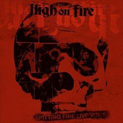 "HIGH ON FIRE: ""Spitting Fire Live – Vol. 2"" – Live-Album im Stream"