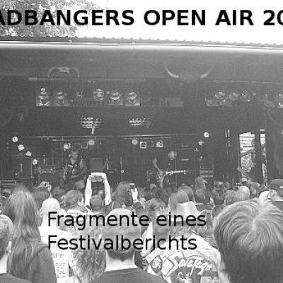 HEADBANGERS OPEN AIR 2010: Fragmente eines Festivalberichts