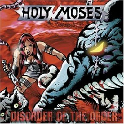 HOLY MOSES: Disorder Of The Order