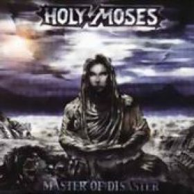 HOLY MOSES: Master Of Disaster