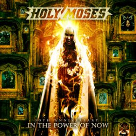 HOLY MOSES: ´30th  Anniversary – In The Power Of Now´ im April