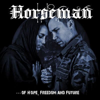 "HORSEMAN: Video vom ""Of Hope, Freedom and Future"" Album"