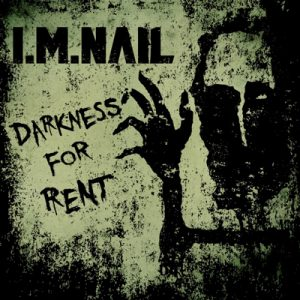 "I.M.NAIL: Video zu ""Darkness for Rent"""