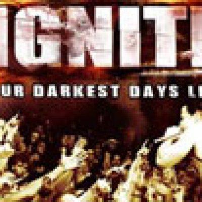 IGNITE: Live-DVD ´Our Darkest Days Live´