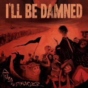 ill-be-damned-road-to-disorder-cover