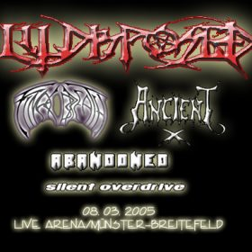 ILLDISPOSED, ANCIENT, FINAL BREATH, ABANDONED und SILENT OVERDRIVE: Live Arena/Münster Breitefeld – 08. 03. 2005