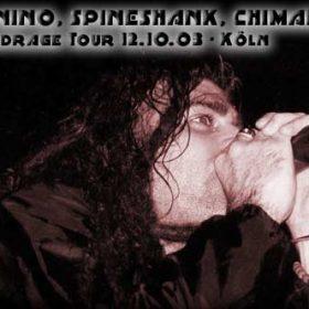 ILL NINO, SPINESHANK, CHIMAIRA – Roadrage Tour 12.10.03 – Köln