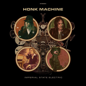 "IMPERIAL STATE ELECTRIC: neues Album ""Honk Machine"", Tour im Herbst"