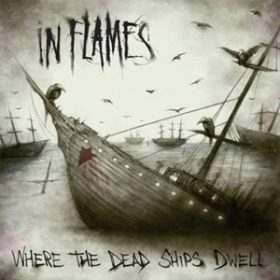 IN FLAMES: ´Where The Dead Ships Dwell´ – Single mit Remixen
