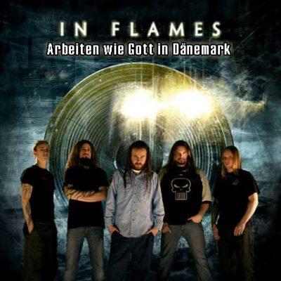 IN FLAMES: In Dänemark arbeiten wie Gott in Frankreich