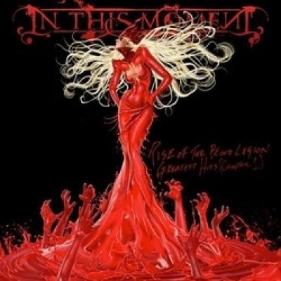 "IN THIS MOMENT: Details zu ""Rise Of The Blood Legion – Greatest Hits"""