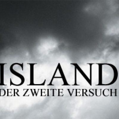 ISLAND: Der zweite Versuch