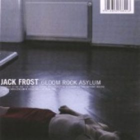 JACK FROST: Gloom Rock Asylum