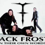 JACK FROST: mit eigenen Worten