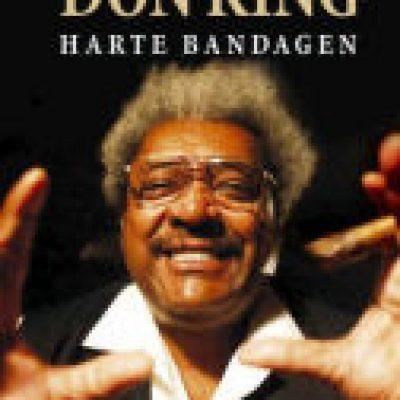 HARTE BANDAGEN – Über das Leben und andere Geschäfte des Don King [Buch]