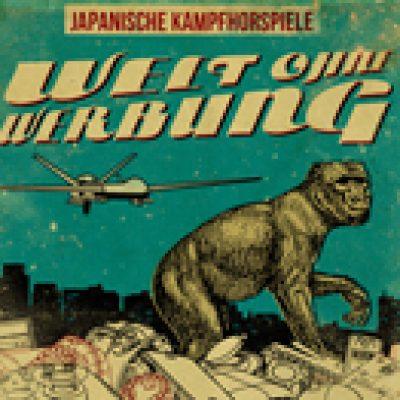 """JAPANISCHE KAMPFHÖRSPIELE:  """"Welt ohne Werbung"""" erscheint im Mai"""