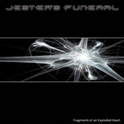 JESTER`S FUNERAL: Fragments Of An Exploded Heart [Eigenproduktion]
