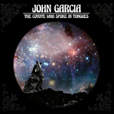"JOHN GARCIA: Akustikalbum ""The Coyote Who Spoke In Tongues"""
