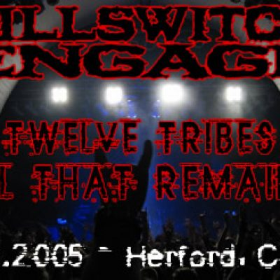 KILLSWITCH ENGAGE, TWELVE TRIBES, ALL THAT REMAINS: Herford, Club-X – 27.01.2005