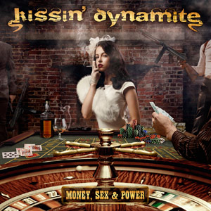KISSIN´ DYNAMITE: neues Album ´Money, Sex & Power´