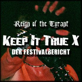 KEEP IT TRUE X: Der Festivalbericht