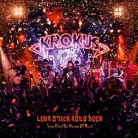 "KROKUS: Live-Album ""Long Stick Goes Boom (Live From Da House Of Rust)"""