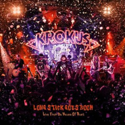 "KROKUS: Live-Album ""Long Stick Goes Boom (Live From Da House Of Rust)"""
