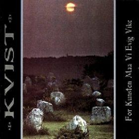 "KVIST: Vinyl-Neuauflage von ""For Kunsten Maa Vi Evig Vike"""