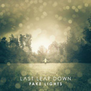 """LAST LEAF DOWN: Songs von """"Fake Light"""" online"""