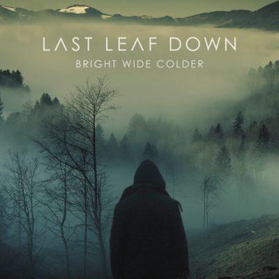 """LAST LEAF DOWN: Songs vom neuen Album """"Bright Wide Colder"""""""