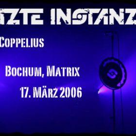 LETZTE INSTANZ & COPPELIUS: Bochum, Matrix, 17.03.2006