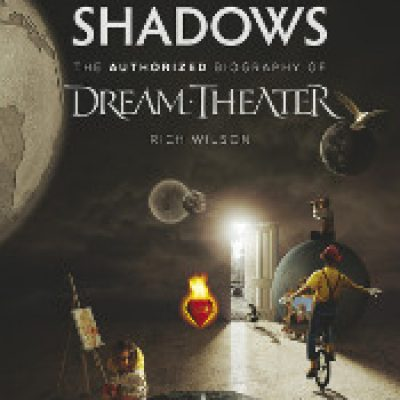 RICH WILSON: Lifting Shadows – The Authorized Biography of DREAM THEATER (Taschenbuch)