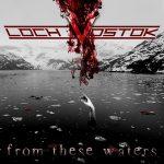 """LOCH VOSTOK: Details und Songs zu """"From These Waters"""""""