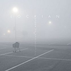 "LOCRIAN: ""Return To Annihilation"" – Albumstream verfügbar"