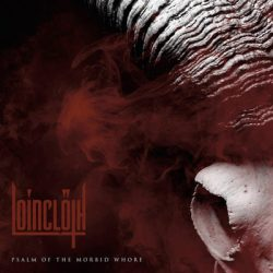 "LOINCLOTH: Vorab-Song von ""Psalm Of The Morbid Whore"""
