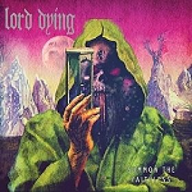 "LORD DYING: ""Summon The Faithless"" – neuer Track ""Dreams Of Mercy"""