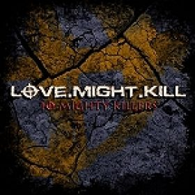 """LOVE.MIGHT.KILL: """"10 Mighty Killers"""" – Download-Compilation im März"""