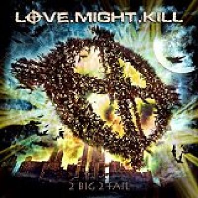 "LOVE.MIGHT.KILL: ""2 Big 2 Fail"" – neues Album im Oktober"