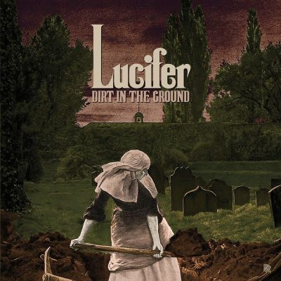 "LUCIFER: neue Single ""Dirt In The Ground"""