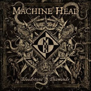 "MACHINE HEAD:  Track-by-Track zu ""Bloodstone & Diamonds"""