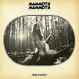 "MAMMOTH MAMMOTH: ""Volume III – Hell´s Likely"" – Video zu ""Go"""