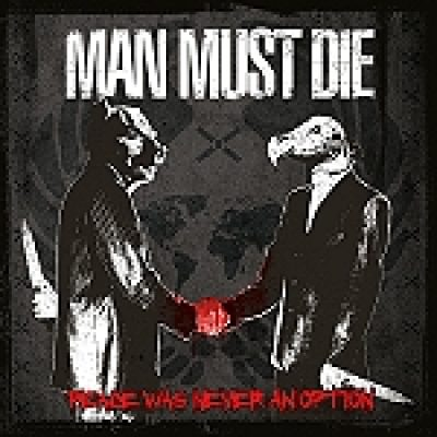 "MAN MUST DIE: ""Peace Was Never An Option"" – Artwork vorgestellt"