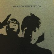 "MANSION: Video-Clip zu ""Uncreation"""