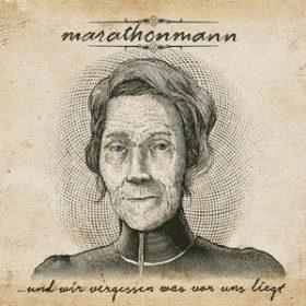 """MARATHONMANN: weiterer Song von  """"…und wir vergessen was vor uns liegt"""" online"""
