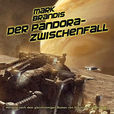 MARK BRANDIS: Folge 32 – Der Pandora-Zwischenfall [Hörspiel]