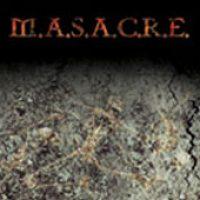 M.A.S.A.C.R.E.: same