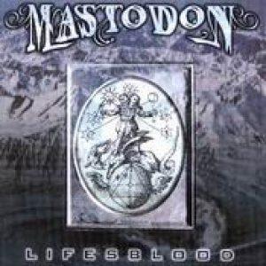 MASTODON: Lifesblood  [EP]