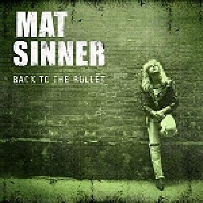 """MAT SINNER: """"Back To The Bullet"""" – Neuauflage im Juni"""