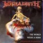 MEGADETH : The World Needs A Hero