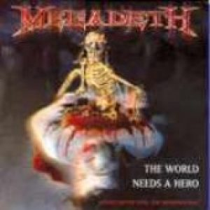 MEGADETH : The World Needs A Hero